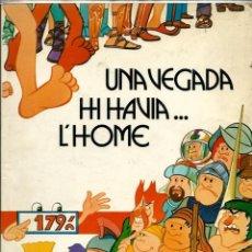 Cómics: UNA VEGADA HI HAVIA L'HOME - EDICIONS JUNIOR 1979 - TAPA TOVA - BEN CONSERVAT - RAR. Lote 212329800
