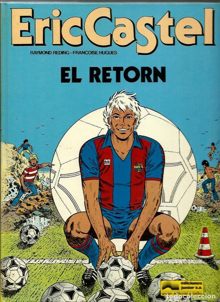 ERIC CASTEL Nº 10 - EL RETORN - EDICIONS JUNIOR 1986, 1ª EDICIÓ - BEN CONSERVAT (Tebeos y Comics - Grijalbo - Eric Castel)