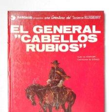 Cómics: EL TENIENTE BLUEBERRY Nº 6 EL GENERAL DE CABELLOS RUBIOS TAPA DURA JUNIOR/GRIJALBO 1ª EDICION 1978. Lote 213947572