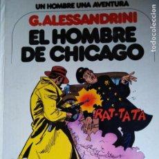 Cómics: EL HOMBRE DE CHICAGO G ALESSANDRINI. Lote 213967118