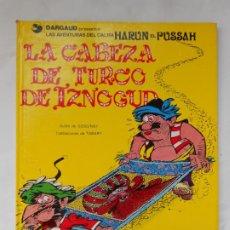 Cómics: LAS AVENTURAS DEL CALIFA HARUN EL PUSSAH - LA CABEZA DE TURCO DE IZNOGUD GRIJALBO / JUNIOR - 1978. Lote 214111951
