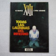 Cómics: XIII N.º 3. TODAS LAS LÁGRIMAS DEL INFIERNO - W. VANCE Y J. VAN HAMME - GRIJALBO/DARGAUD - 1988. Lote 214272661