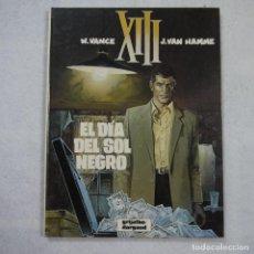 Cómics: XIII N.º 1. EL DÍA DEL SOL NEGRO - W. VANCE Y J. VAN HAMME - GRIJALBO/DARGAUD - 1987. Lote 214272780