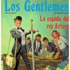 Cómics: LOS GENTLEMEN LA ESPADA DEL REY ARTURO. Lote 215079148