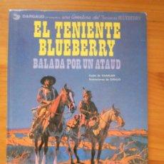 Cómics: UNA AVENTURA DEL TENIENTE BLUEBERRY Nº 9 - BALADA POR UN ATAUD - GRIJALBO / DARGAUD - TAPA DURA (CA). Lote 217992073