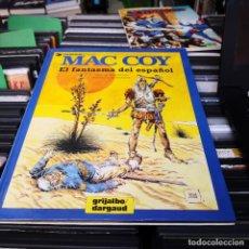 Cómics: MAC COY 16: EL FANTASMA DEL ESPAÑOL. GOURMELEN & PALACIOS. GRIJALBO / DARGAUD.. Lote 218081035