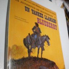 Cómics: UN YANKEE LAMADO BLUEBERRY. TENIENTE BLUEBERRY. GRIJALBO 1982 TAPA DURA (BUEN ESTADO). Lote 218131478