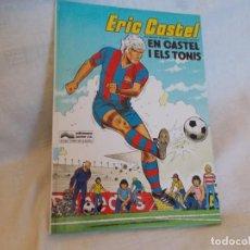 Cómics: ERIC CASTEL Nº 1 EN CASTEL I ELS TONIS. Lote 218867582