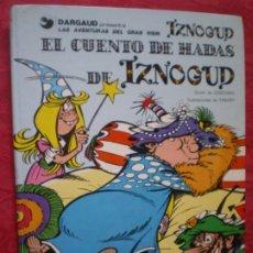 Cómics: EL CUENTO DE HADAS DE IZNOGUD. LAS AVENTURAS DEL GRAN VISIR 4. GRIJALBO DARGAUD. 1978.. Lote 218893658