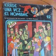 Cómics: ERASE UNA VEZ .... EL HOMBRE , Nº 12 LA PRIMAVERA DE LOS PAISES / LA BELLE EPOQUE 1979- GRIJALBO. Lote 218935152