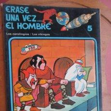 Cómics: ERASE UNA VEZ .... EL HOMBRE , Nº 5 LOS CAROLINGIOS / LOS VIKINGOS 1979- GRIJALBO. Lote 218935231