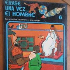 Cómics: ERASE UNA VEZ .... EL HOMBRE , Nº 6 LAS GRANDES CATEDRALES /MARCO POLO 1979- GRIJALBO. Lote 218935298