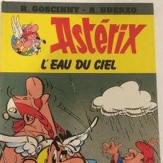 Cómics: ASTERIX Y OBELIX. L'EAU DU CIEL. 1983. EL AGUA DEL CIELO. CÓMIC RARO DESCATALOGADO EN FRANCÉS. Lote 219765308
