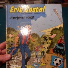 Cómics: ERIC CASTEL Nº 3 - TARJETA ROJA - CÓMIC EN CASTELLANO - EDICIONES JUNIOR-GRIJALBO 1983. Lote 220573270