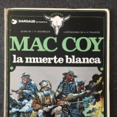 Cómics: LA MUERTE BLANCA - MAC COY Nº 6 - 1ª EDICIÓN - GRIJALBO / DARGAUD - 1980 - ¡BUEN ESTADO!. Lote 220882831