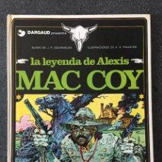 Cómics: LA LEYENDA DE ALEXIS MAC COY - MAC COY Nº 1 - 1ª EDICIÓN - GRIJALBO / DARGAUD 1978 ¡MUY BUEN ESTADO!. Lote 220885223