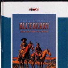 Cómics: BLUEBERRY POR JEAN-MICHEL CHARLIER Y JEAN GIRAUD - BALADA POR UN ATAÚD · AÑO 2005 · 76 PÁGINAS -. Lote 220955752