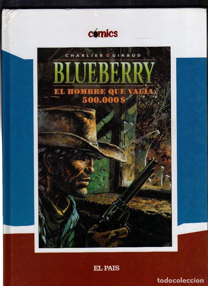 BLUEBERRY POR JEAN-MICHEL CHARLIER Y JEAN GIRAUD - EL HOMBRE QUE VALÍA 500.000 $ · AÑO 2005 - (Tebeos y Comics - Grijalbo - Blueberry)