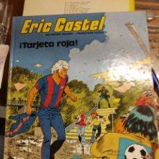 Cómics: ERIC CASTEL - TARJETA ROJA!. Lote 221092161