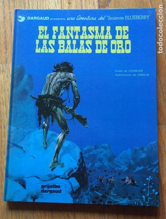 EL FANTASMA DE LAS BALAS DE ORO TENIENTE BLUEBERRY, DARGAUD (Tebeos y Comics - Grijalbo - Blueberry)