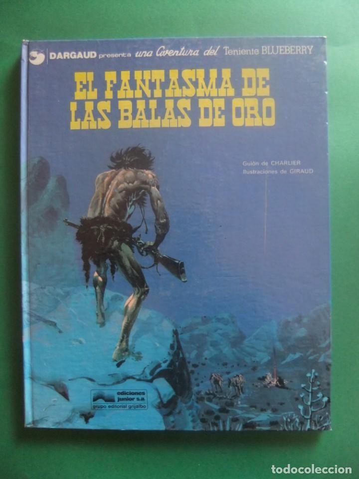EL TENIENTE BLUEBERRY Nº 2 EL FANTASMA DE LAS BALAS BE ORO GRIJALBO 1978 (Tebeos y Comics - Grijalbo - Blueberry)