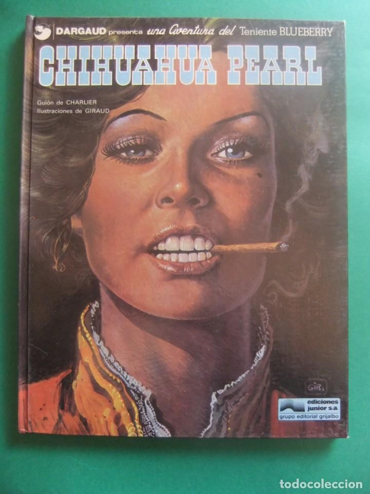EL TENIENTE BLUEBERRY Nº 7 CHIHUAHUA PEARL GRIJALBO 1979 (Tebeos y Comics - Grijalbo - Blueberry)