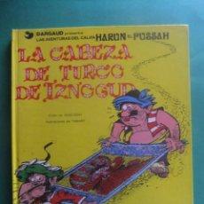 Cómics: LAS AVENTURAS DEL CALIFA HARUN EL PUSSA Nº7 LA CABEZA DE TURCO DE IZNOGUD GRIJALBO. Lote 221649045