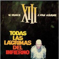 Cómics: * XIII Nº 3 - TODAS LAS LÁGRIMAS DEL INFIERNO * W. VANCE Y J - VAN HAMME * ED. GRIJALBO / DARGAUD *. Lote 221678097