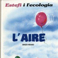 Cómics: ESTEFI I L'ECOLOGIA: L'AIRE (JUNIOR, 1992) DE GRAZIA NIDASIO. EN CATALÀ. TAPA DURA. Lote 222450368