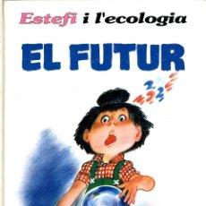 Cómics: ESTEFI I L'ECOLOGIA:EL FUTUR (JUNIOR, 1992) DE GRAZIA NIDASIO. EN CATALÀ. TAPA DURA.. Lote 222450436