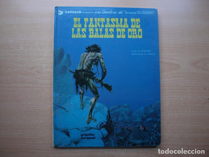 BLUEBERRY - EL FANTASMA DE LAS BALAS DE ORO - TAPA DURA - GRIJALBO - AÑO 1981 (Tebeos y Comics - Grijalbo - Blueberry)