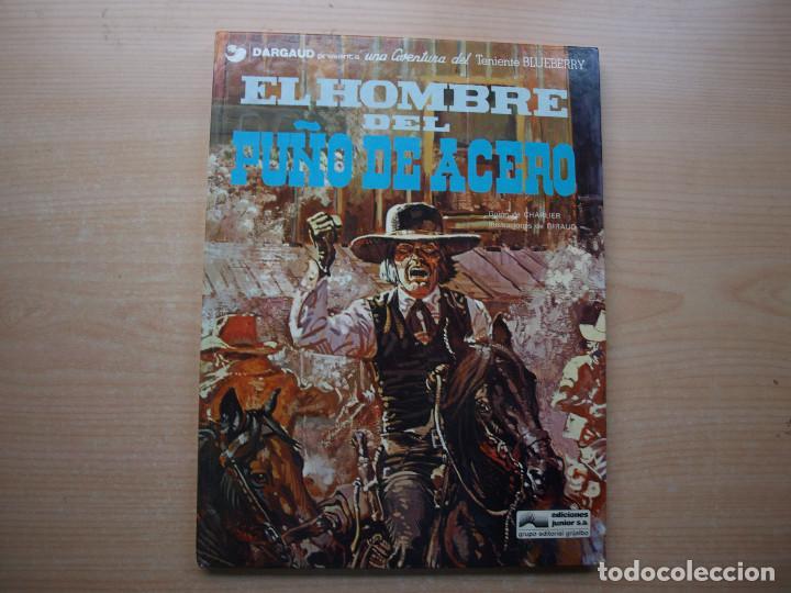 BLUEBERRY - EL HOMBRE DEL PUÑO PUÑO DE ACERO - TAPA DURA - GRIJALBO - AÑO 1978 (Tebeos y Comics - Grijalbo - Blueberry)