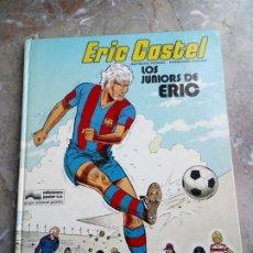 Cómics: ERIC CASTEL Nº 1 LOS JUNIORS DE ERIC EDICIONES JUNIOR GRIJALBO. Lote 223619763