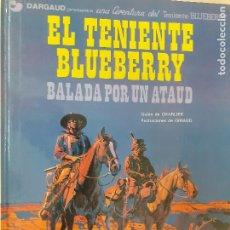 Comics: TENIENTE BLUEBERRY Nº 9. BALADA POR UN ATAÚD. CHARLIER - GIRAUD. GRIJALBO DARGAUD 1980. Lote 224454632