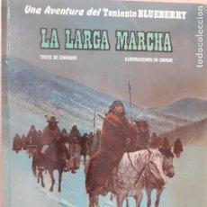 Cómics: TENIENTE BLUEBERRY Nº 16. LA LARGA MARCHA. CHARLIER - GIRAUD. GRIJALBO DARGAUD 1981. Lote 224455436