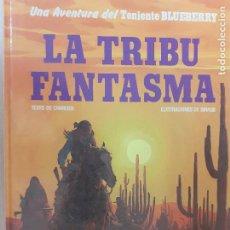 Cómics: TENIENTE BLUEBERRY Nº 21. LA TRIBU FANTASMA. CHARLIER - GIRAUD. EDICIONES JUNIOR GRIJALBO 1982. Lote 224455746