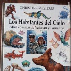 Cómics: LOS HABITANTES DEL CIELO: ATLAS CÓSMICO DE VALERIAN Y LAURELINE - CHRISTIN / MEZIERES. Lote 225107635