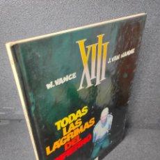 Cómics: XIII - Nº 3 - TODAS LAS LAGRIMAS DEL INFIERNO - W. VANCE, VAN HAMME - GRIJALBO - TAPA DURA. Lote 225305657