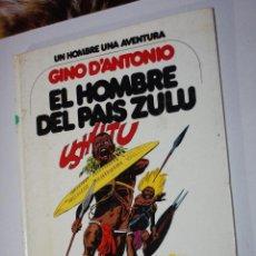 Cómics: EL HOMBRE DEL PAÍS ZULU - DE GINO D'ANTONIO (COL. UN HOMBRE UNA AVENTURA Nº4) - TAPA DURA. Lote 226238138