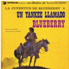 Cómics: JUVENTUD DE BLUEBERRY UN YANKEE LLAMADO BLUEBERRY CHARLIER GIRAUD ED JUNIOR GRIJALBO (BUEN ESTADO). Lote 227461367