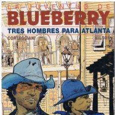 Cómics: LA JUVENTUD DE BLUEBERRY TRES HOMBRES PARA ATLANTA CORTEGGIANI WILSON JUNIOR GRIJALBO (BUEN ESTADO). Lote 227461555