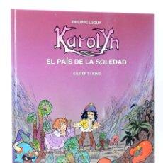Cómics: KAROLYN 2. EL PAÍS DE LA SOLEDAD (LUGUY / LIONS) GRIJALBO / DARGAUD, 1991. OFRT. Lote 229794425