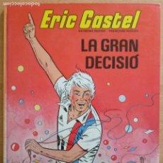 Cómics: ERIC CASTEL Nº 8 - LA GRAN DECISIÓ - JUNIOR 1985 - CATALÀ. Lote 230203660