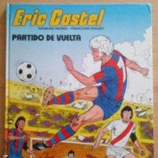 Cómics: ERIC CASTEL Nº 2 - PARTIDO DE VUELTA - JUNIOR 1980. Lote 230204990