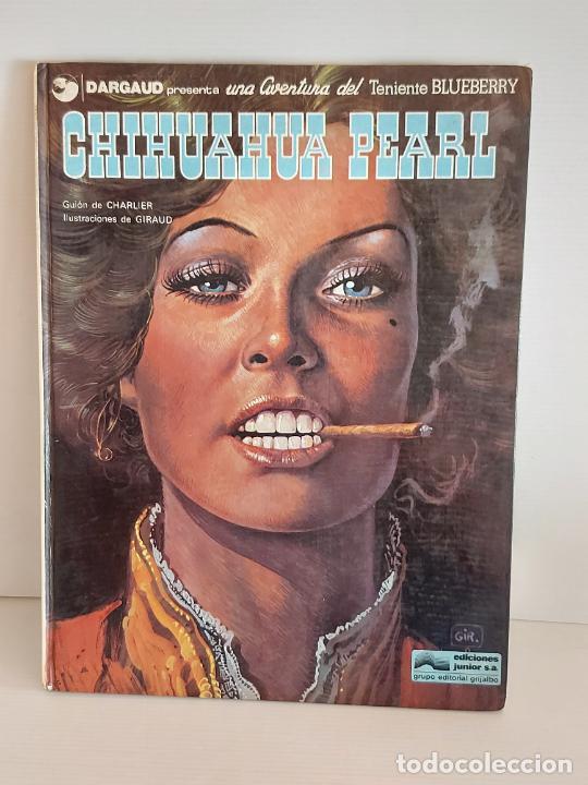 DARGAUD PRESENTA / CHIHUAHUA PEARL / EDICIONES JUNIOR-1979 / TAPA DURA (Tebeos y Comics - Grijalbo - Blueberry)