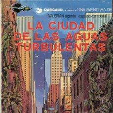 Comics : VALERIAN. AGENTE ESPACIO TEMPORAL. Nº8. LA CIUDAD DE LAS AGUAS TURBULENTAS. GRIJALBO 1982. Lote 231127350