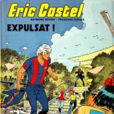"""Cómics: COMIC ERIC CASTEL EDICIÓN AÑOS 80 NUMERO 3 """"EXPULSAT!"""" CATALÁN. Lote 231537250"""