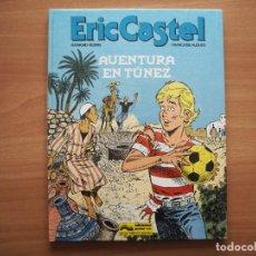 Comics : ERIC CASTEL Nº 13. AVENTURA EN TÚNEZ - RAYMOND REDING & FRANÇOISE HUGUES. Lote 232992328