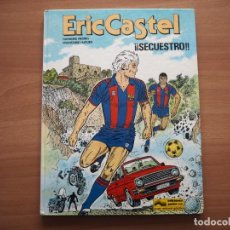 Cómics: ERIC CASTEL Nº 11. ¡¡SECUESTRO!! - RAYMOND REDING & FRANÇOISE HUGUES. Lote 232993740