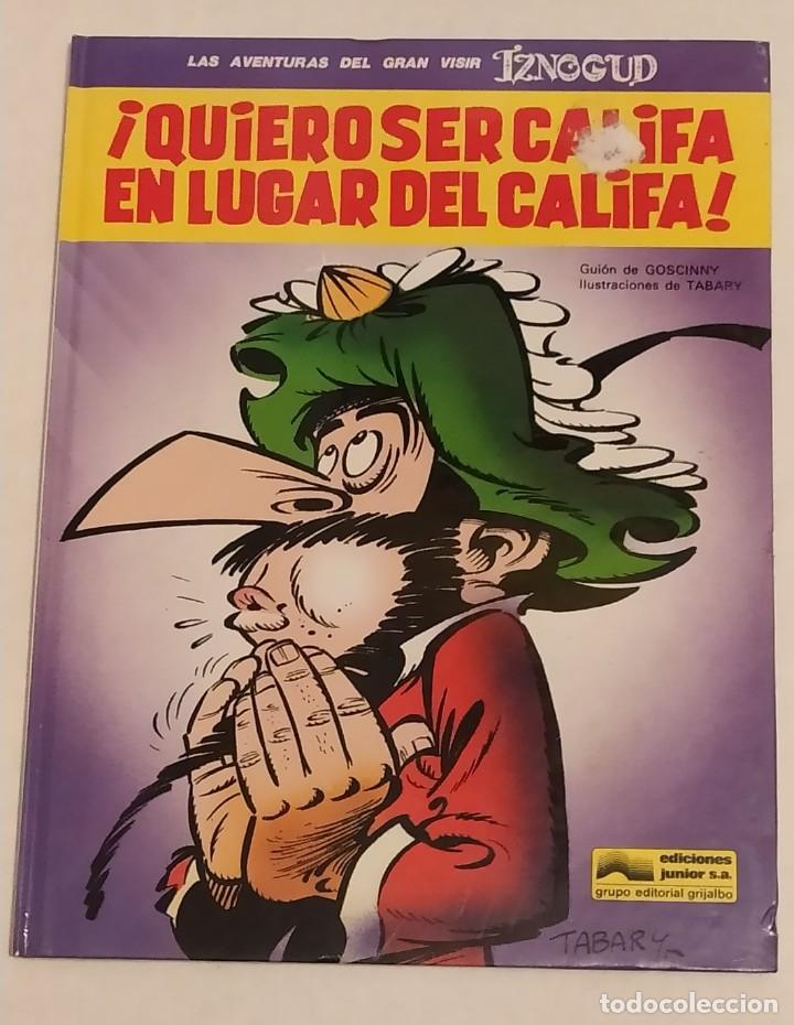 GRAN VISIR IZNOGOUD - QUIERO SER CALIFA EN LUGAR DEL CALIFA - GRIJALBO 1991 (Tebeos y Comics - Grijalbo - Iznogoud)